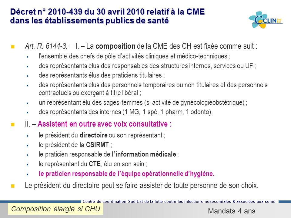 Centre de coordination Sud-Est de la lutte contre les infections nosocomiales & associées aux soins Décret n° 2010-439 du 30 avril 2010 relatif à la C