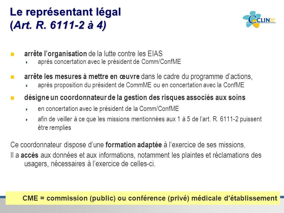 Centre de coordination Sud-Est de la lutte contre les infections nosocomiales & associées aux soins Le représentant légal (Art. R. 6111-2 à 4) arrête