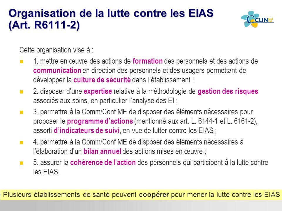 Centre de coordination Sud-Est de la lutte contre les infections nosocomiales & associées aux soins Organisation de la lutte contre les EIAS (Art. R61