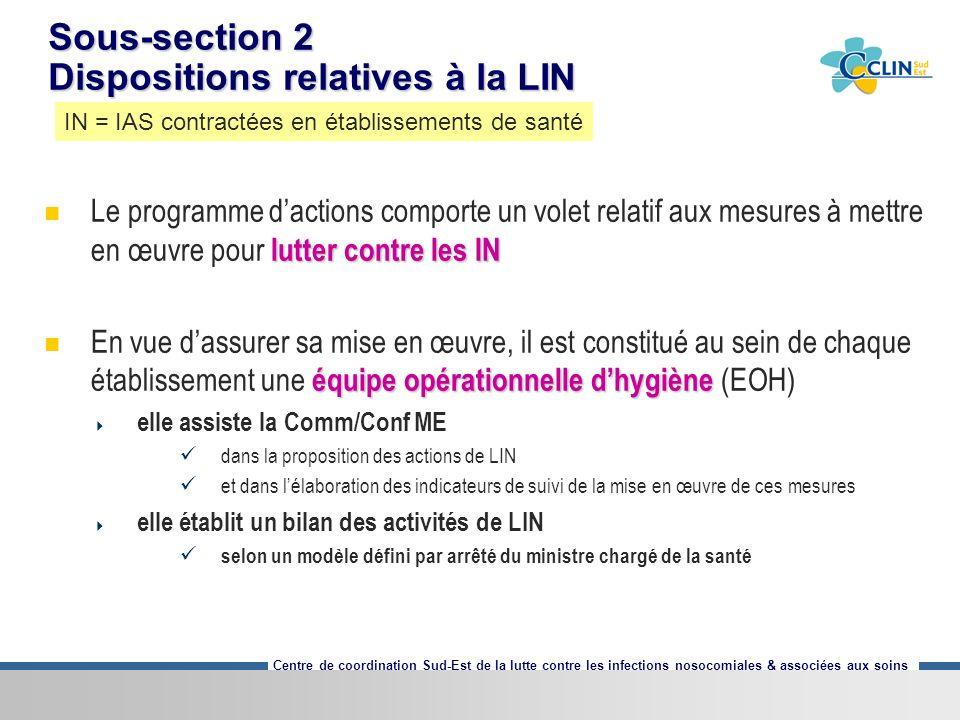 Centre de coordination Sud-Est de la lutte contre les infections nosocomiales & associées aux soins Sous-section 2 Dispositions relatives à la LIN lut