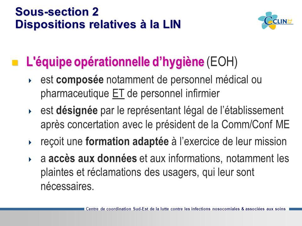 Centre de coordination Sud-Est de la lutte contre les infections nosocomiales & associées aux soins Sous-section 2 Dispositions relatives à la LIN L'é