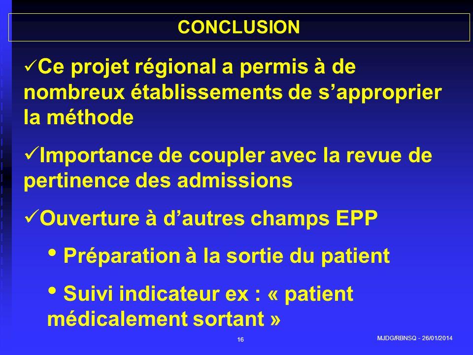 MJDG/RBNSQ - 26/01/2014 16 CONCLUSION Ce projet régional a permis à de nombreux établissements de sapproprier la méthode Importance de coupler avec la
