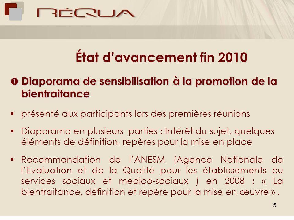 5 État davancement fin 2010 Diaporama de sensibilisation à la promotion de la bientraitance Diaporama de sensibilisation à la promotion de la bientrai