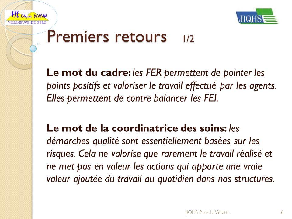 Premiers retours 1/2 Le mot du cadre: les FER permettent de pointer les points positifs et valoriser le travail effectué par les agents. Elles permett