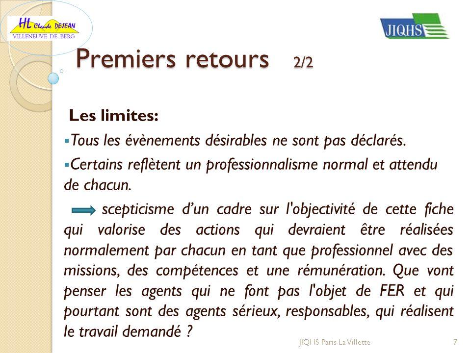 Premiers retours 2/2 Les limites: Tous les évènements désirables ne sont pas déclarés. Certains reflètent un professionnalisme normal et attendu de ch