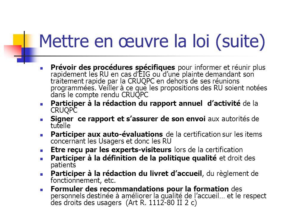 Mettre en œuvre la loi (suite) Prévoir des procédures spécifiques pour informer et réunir plus rapidement les RU en cas dEIG ou dune plainte demandant