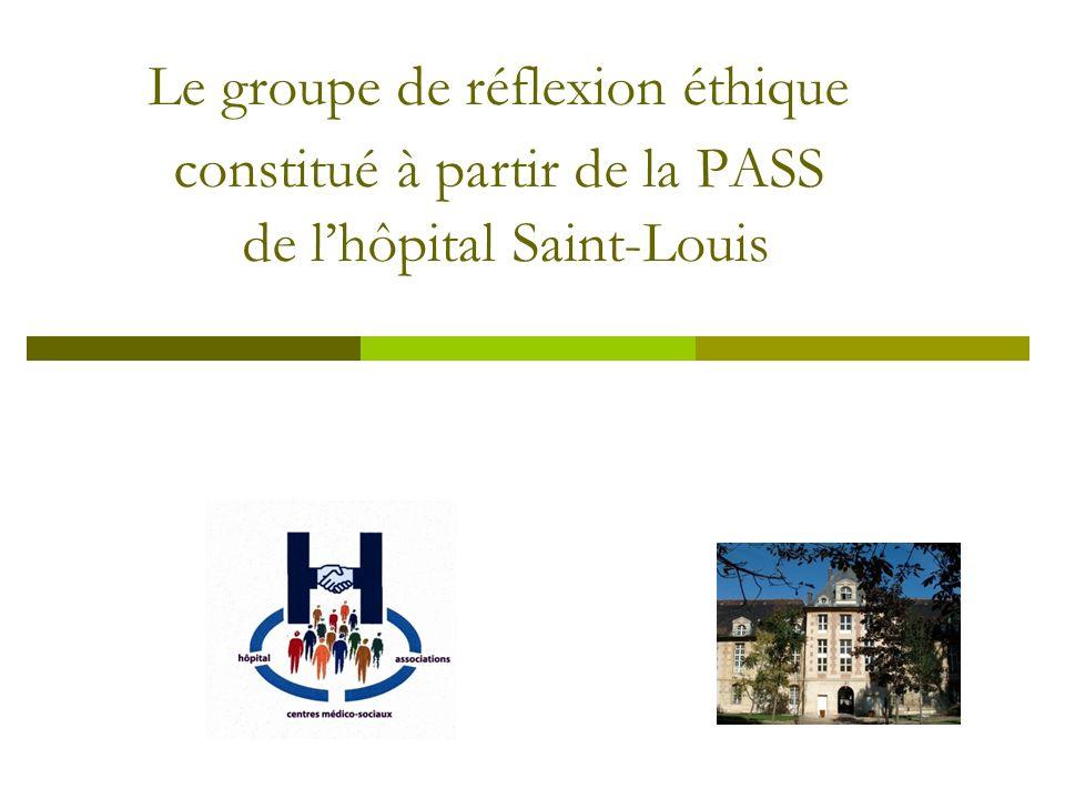 Le groupe de réflexion éthique constitué à partir de la PASS de lhôpital Saint-Louis