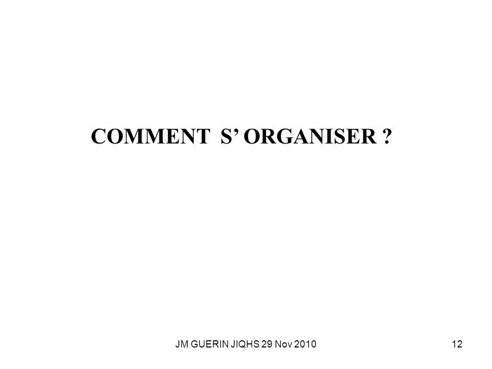 JM GUERIN JIQHS 29 Nov 201012 COMMENT S ORGANISER ?