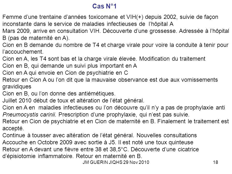 JM GUERIN JIQHS 29 Nov 201018 Femme dune trentaine dannées toxicomane et VIH(+) depuis 2002, suivie de façon inconstante dans le service de maladies i
