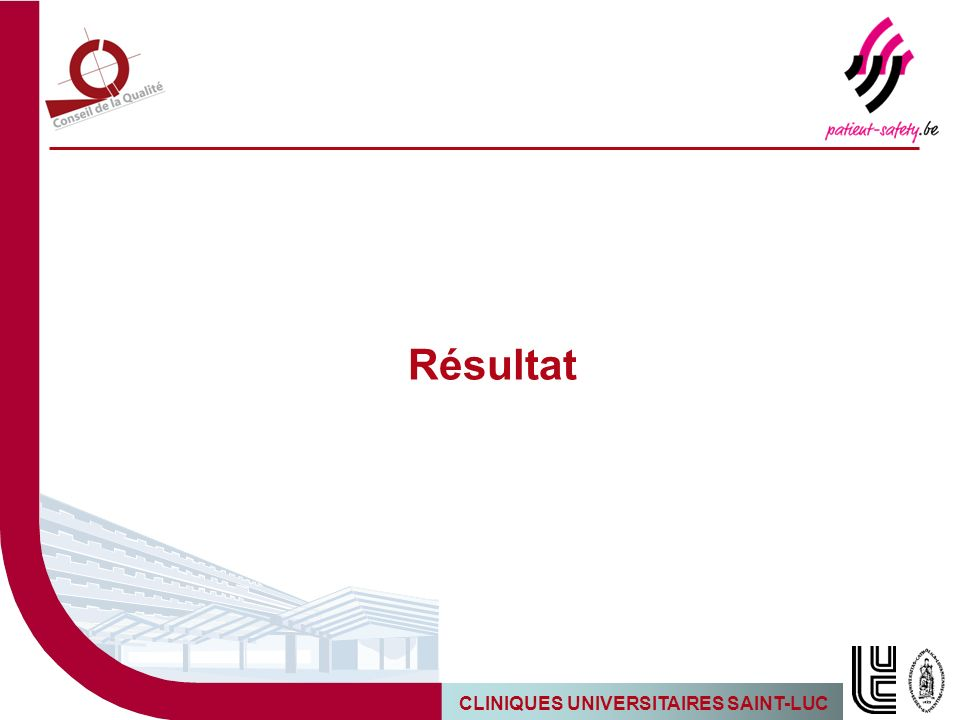 CLINIQUES UNIVERSITAIRES SAINT-LUC 9 Leadership People Strategy Partnerships Processes People results Customer results Society results Key results ENABLERSRESULTS LEARNING CREATIVITY INNOVATION SPFNavigatorRSLCNPQIdQ QPRSAS ENNOV 6 Fiches projets BAC2 Projet BLS PSI FBI