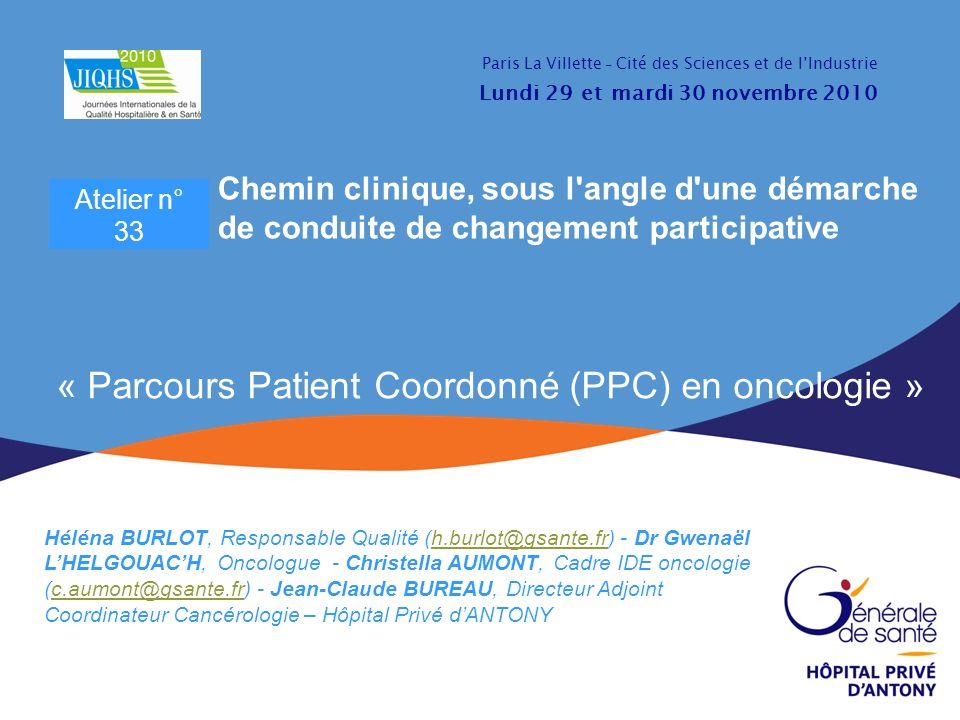 « Parcours Patient Coordonné (PPC) en oncologie » Héléna BURLOT, Responsable Qualité (h.burlot@gsante.fr) - Dr Gwenaël LHELGOUACH, Oncologue - Christe