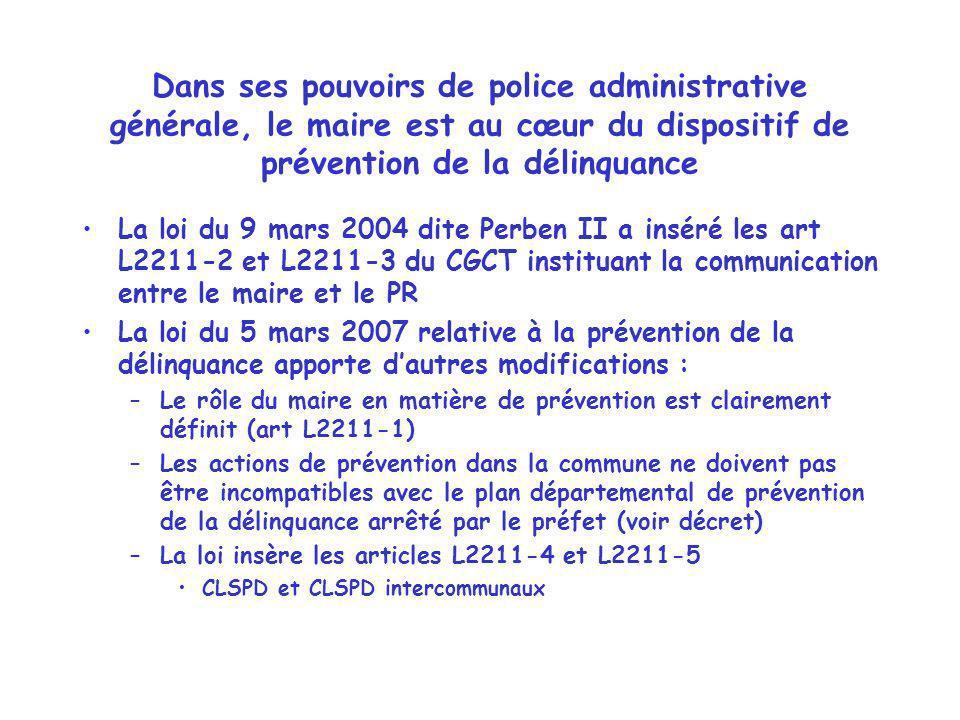 Dans ses pouvoirs de police administrative générale, le maire est au cœur du dispositif de prévention de la délinquance La loi du 9 mars 2004 dite Per