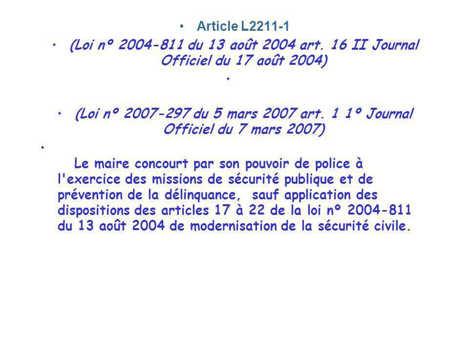 Article L2211-1 (Loi nº 2004-811 du 13 août 2004 art. 16 II Journal Officiel du 17 août 2004) (Loi nº 2007-297 du 5 mars 2007 art. 1 1º Journal Offici