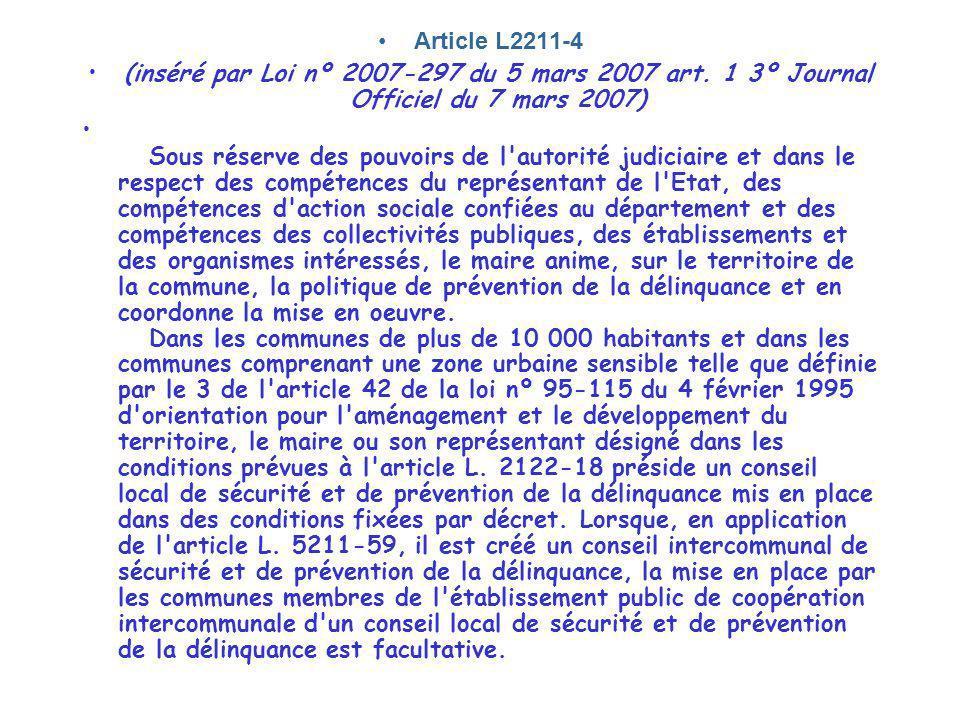 Article L2211-4 (inséré par Loi nº 2007-297 du 5 mars 2007 art. 1 3º Journal Officiel du 7 mars 2007) Sous réserve des pouvoirs de l'autorité judiciai