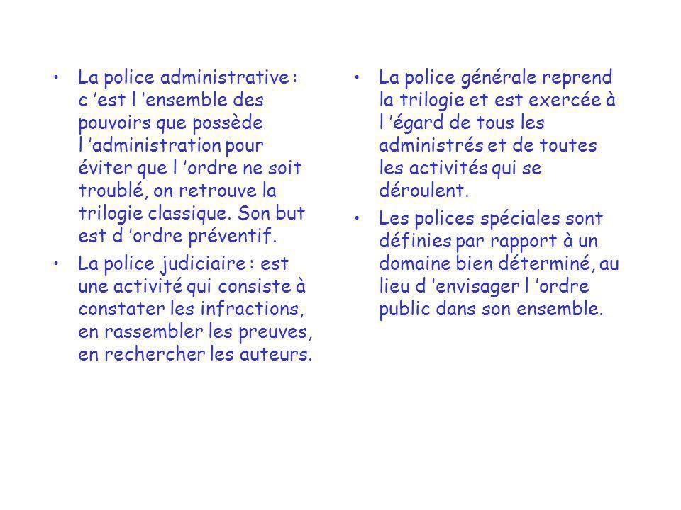 QUEL EST LE CRITERE DE DISTINCTION : POLICE ADMINISTRATIVE ET POLICE JUDICIAIRE .