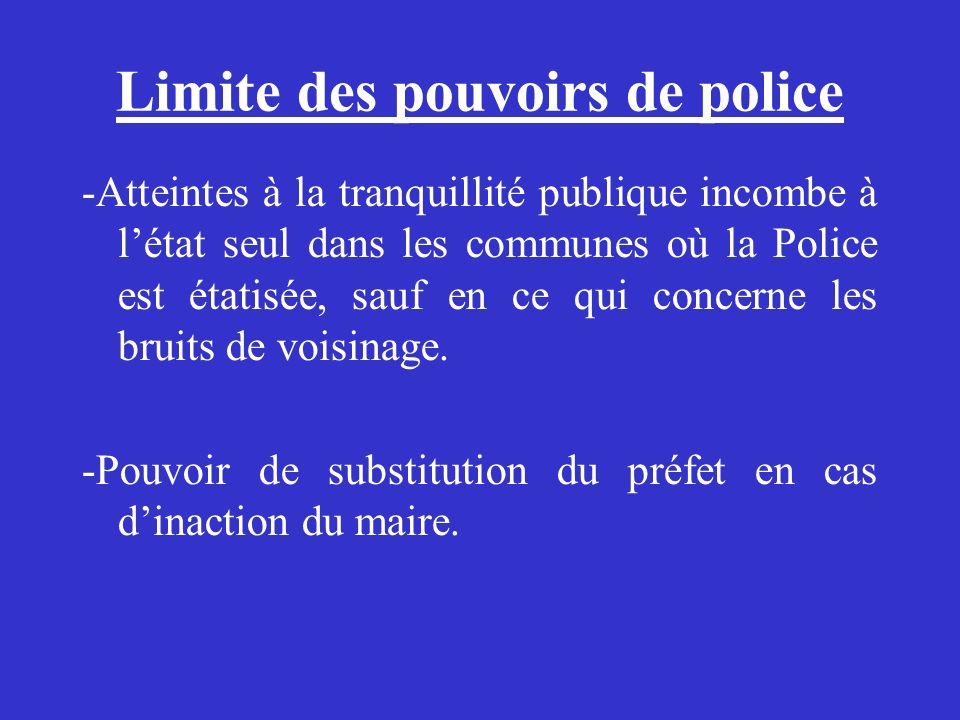 Limite des pouvoirs de police -Atteintes à la tranquillité publique incombe à létat seul dans les communes où la Police est étatisée, sauf en ce qui c