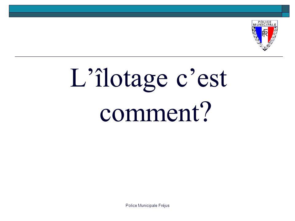 Police Municipale Fréjus Lîlotage cest comment ?
