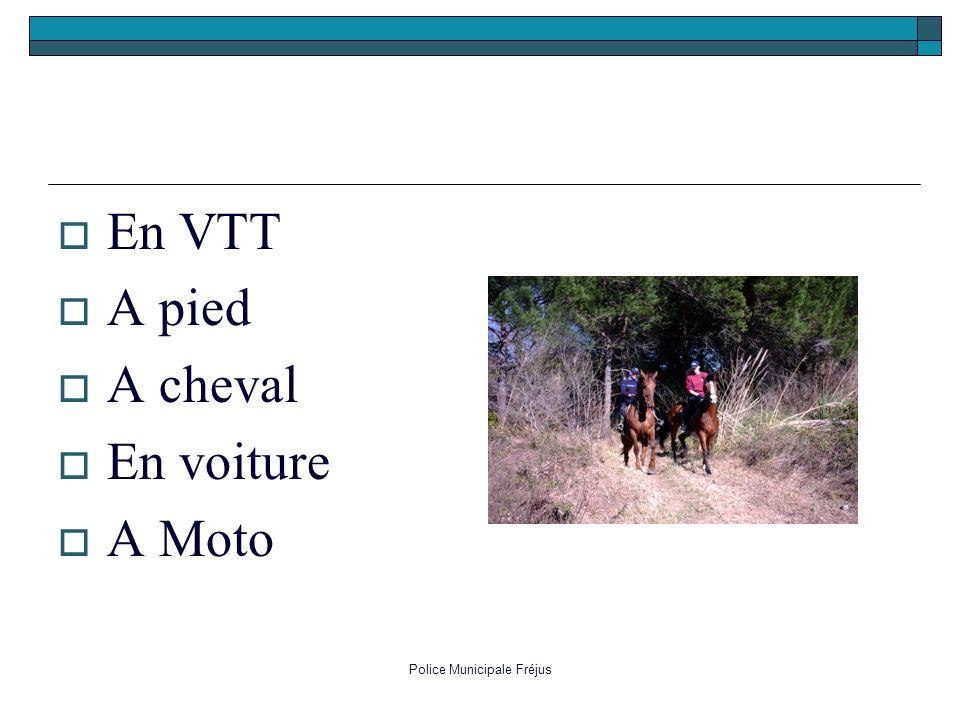 Police Municipale Fréjus En VTT A pied A cheval En voiture A Moto