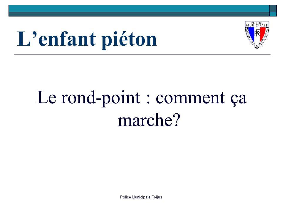Lenfant piéton Le rond-point : comment ça marche?