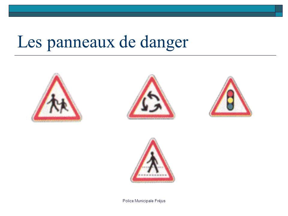 Police Municipale Fréjus Les panneaux de danger