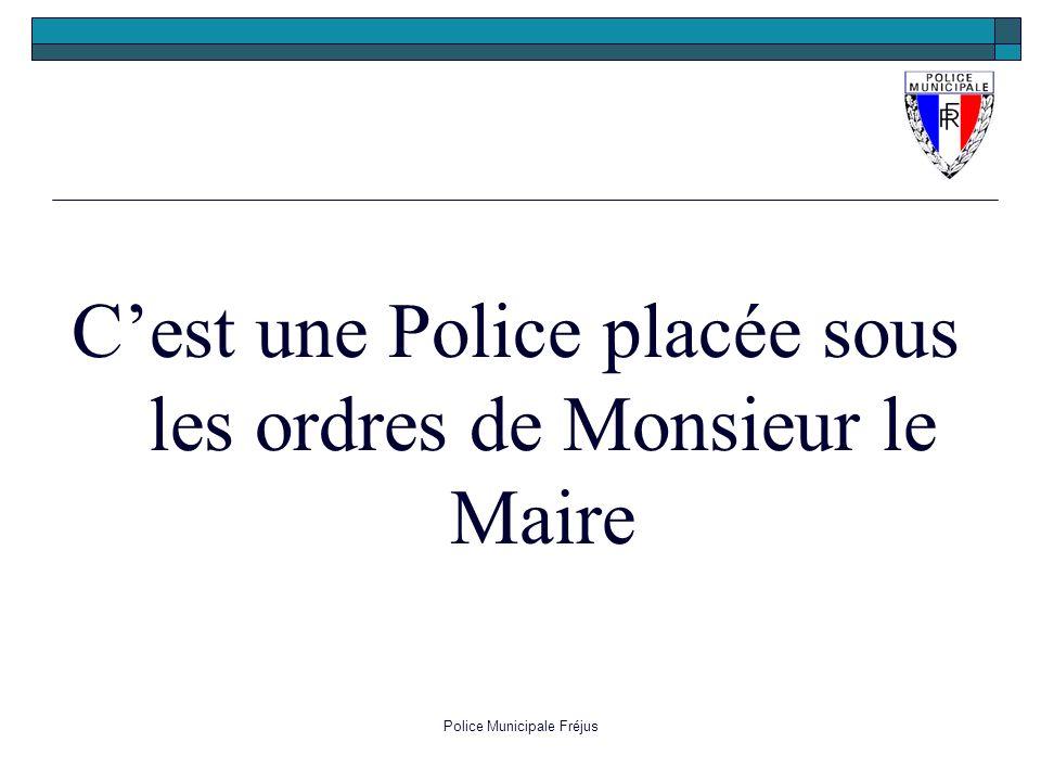 Police Municipale Fréjus Cest une Police placée sous les ordres de Monsieur le Maire