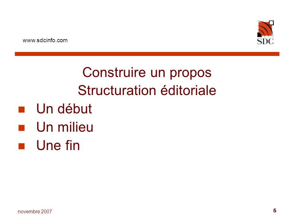 www.sdcinfo.com 5 novembre 2007 Construire un propos Structuration éditoriale Un début Un milieu Une fin