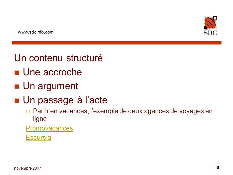 www.sdcinfo.com 7 novembre 2007 Selon le discours, on porte leffort sur lun ou lautre des aspects : Capter Argumenter Il existe donc plusieurs réponses