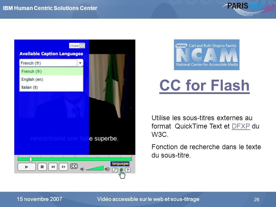 IBM Human Centric Solutions Center Vidéo accessible sur le web et sous-titrage 28 15 novembre 2007 Linterface du lecteur développé par le National Cen