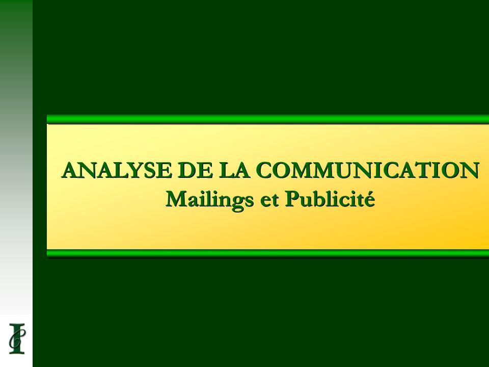 ANALYSE DE LA COMMUNICATION Mailings et Publicité