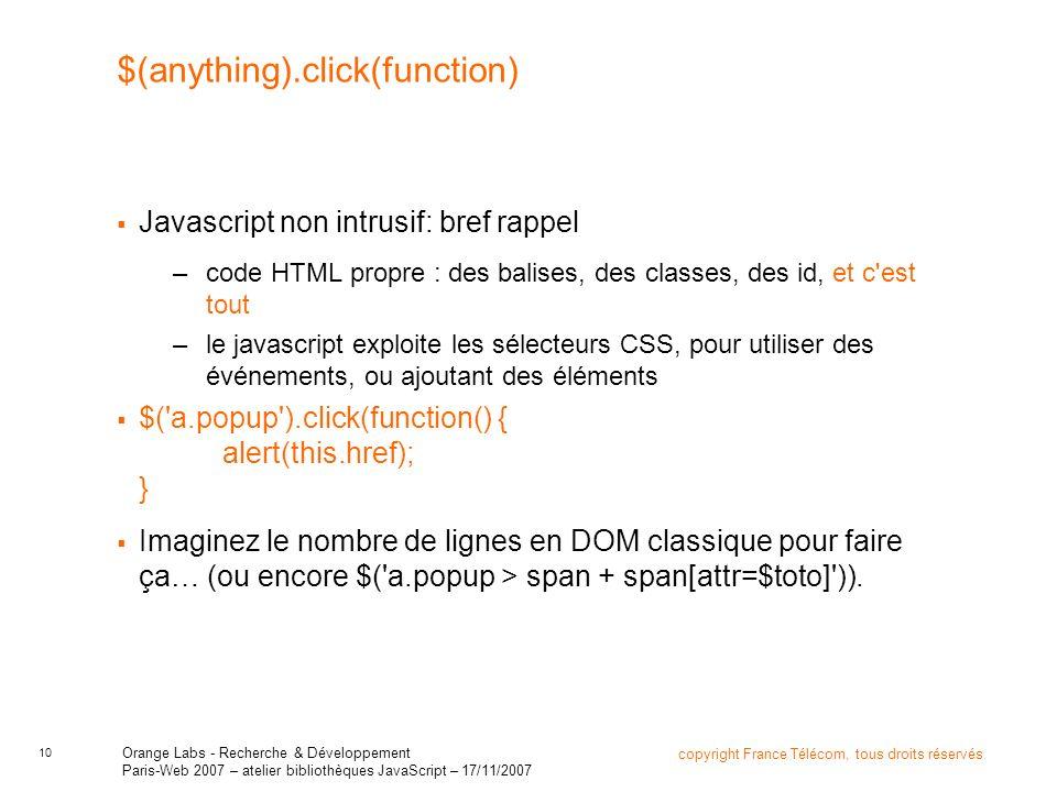 10 copyright France Télécom, tous droits réservés Orange Labs - Recherche & Développement Paris-Web 2007 – atelier bibliothèques JavaScript – 17/11/20