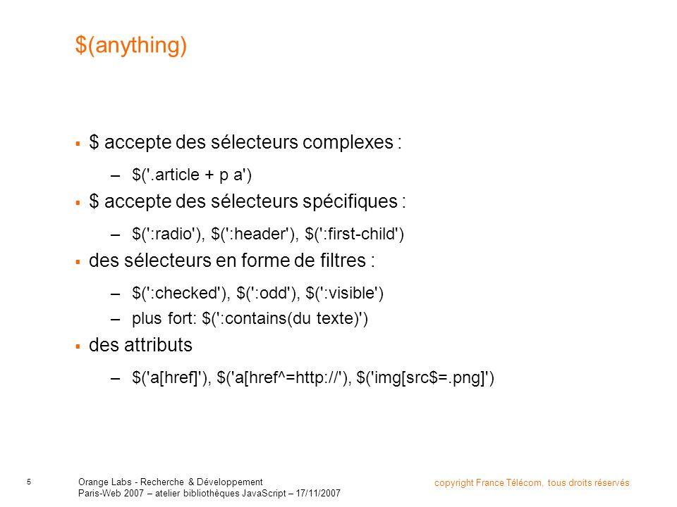 5 copyright France Télécom, tous droits réservés Orange Labs - Recherche & Développement Paris-Web 2007 – atelier bibliothèques JavaScript – 17/11/200