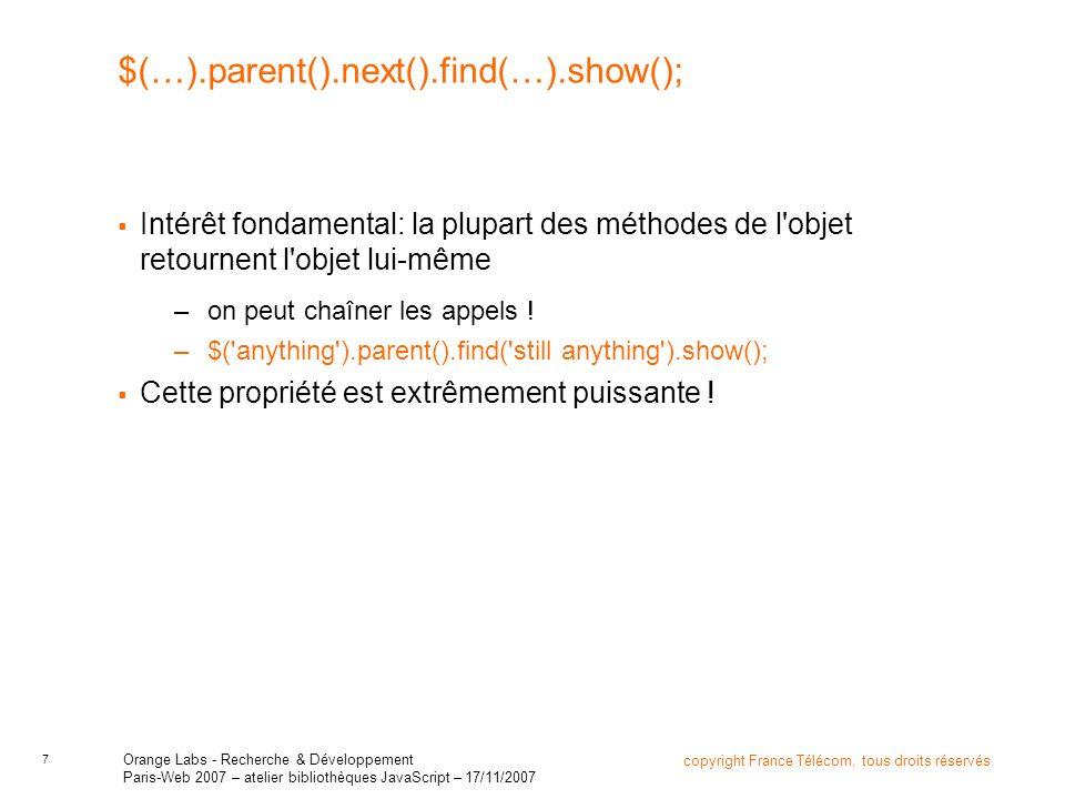 7 copyright France Télécom, tous droits réservés Orange Labs - Recherche & Développement Paris-Web 2007 – atelier bibliothèques JavaScript – 17/11/200