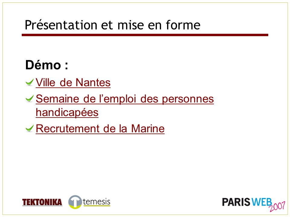 Présentation et mise en forme Démo : Ville de Nantes Semaine de lemploi des personnes handicapées Recrutement de la Marine