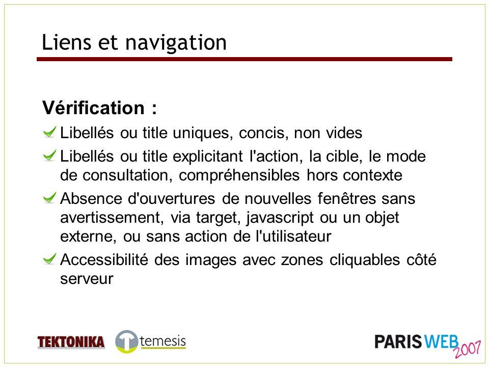 Liens et navigation Vérification : Libellés ou title uniques, concis, non vides Libellés ou title explicitant l'action, la cible, le mode de consultat