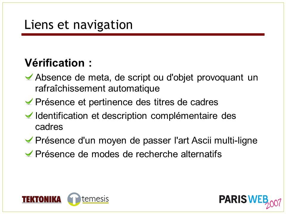 Liens et navigation Vérification : Absence de meta, de script ou d'objet provoquant un rafraîchissement automatique Présence et pertinence des titres