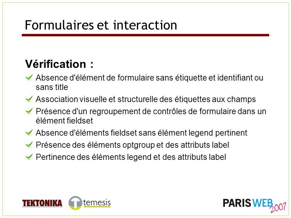 Formulaires et interaction Vérification : Absence d'élément de formulaire sans étiquette et identifiant ou sans title Association visuelle et structur