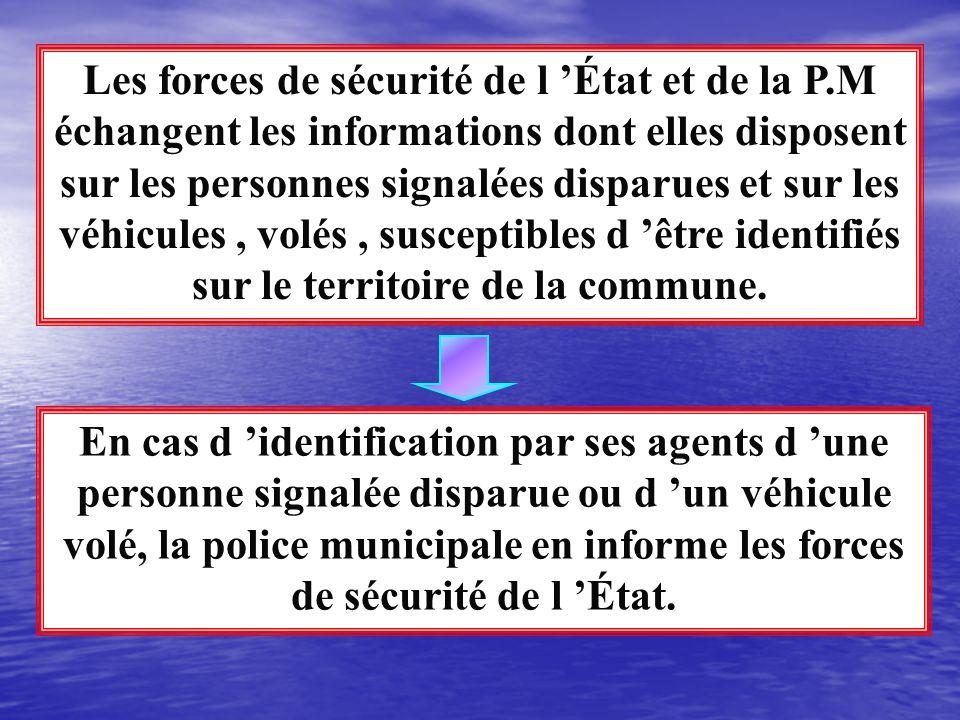 Le responsable des forces de sécurité de l État et le responsable de la P.M s informent mutuellement des modalités pratiques des missions respectiveme