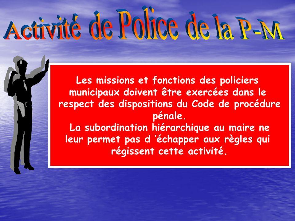 Les missions et fonctions des policiers municipaux sont définies dans le respect de la compétence générale de la Police Nationale et Municipale. Cela