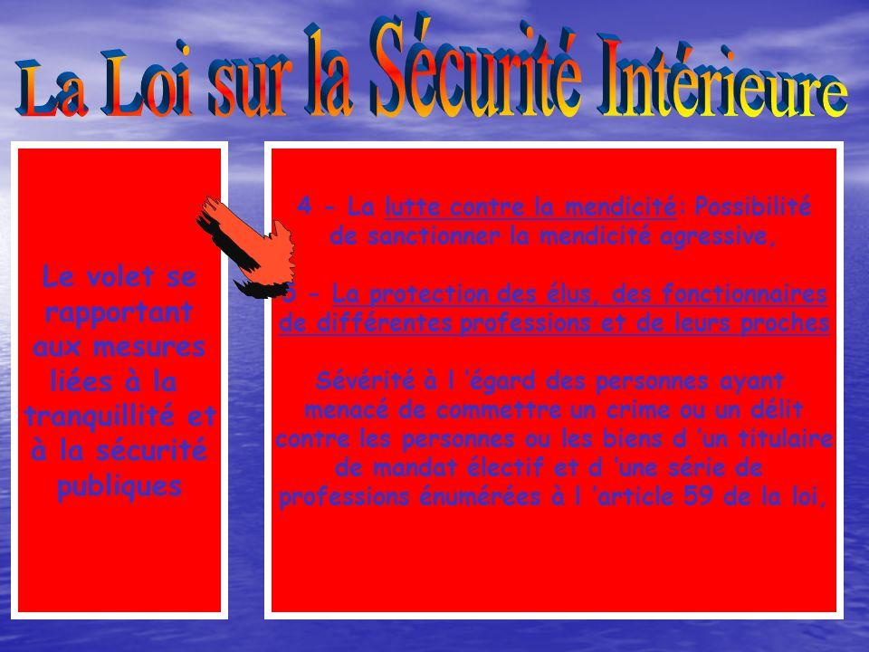 Le volet se rapportant aux mesures liées à la tranquillité et à la sécurité publiques 1 - La lutte contre le proxénétisme même passif et les activités