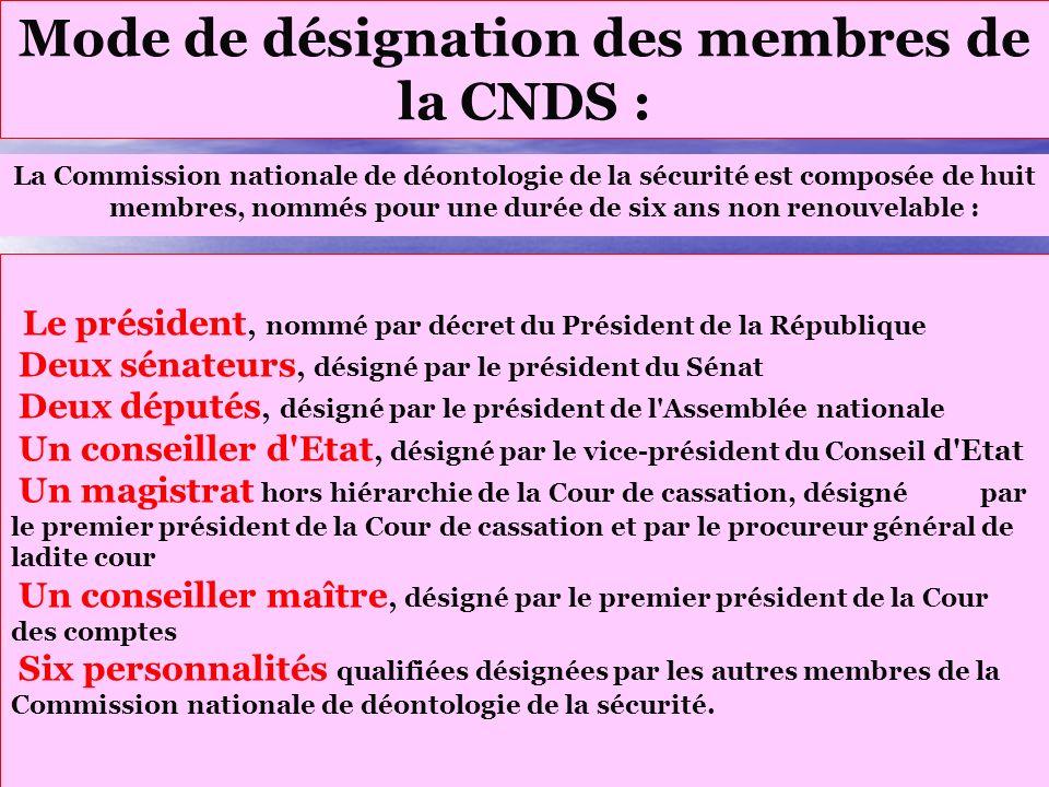 Institution de la Commission nationale de déontologie de la sécurité (CNDS) Créée par la Loi 2000-494 du 6 juin 2000 la Commission nationale de déonto
