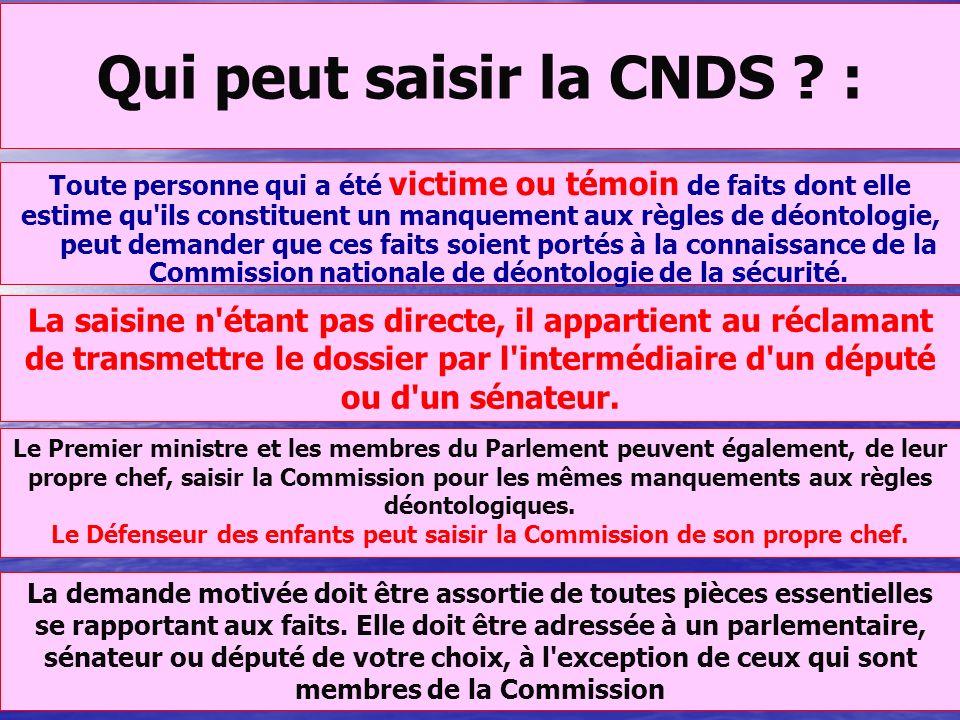 Mode de désignation des membres de la CNDS : La Commission nationale de déontologie de la sécurité est composée de huit membres, nommés pour une durée