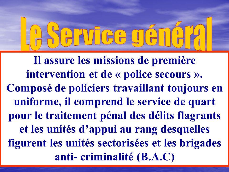 Le service général La brigade de sûreté urbaine (B.S.U) La base technique didentité judiciaire