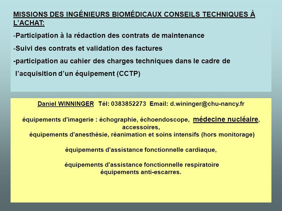 MISSIONS DES INGÉNIEURS BIOMÉDICAUX CONSEILS TECHNIQUES À LACHAT: -Participation à la rédaction des contrats de maintenance -Suivi des contrats et val