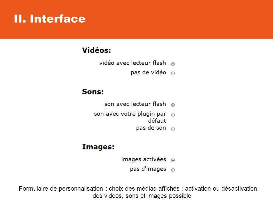 II. Interface Formulaire de personnalisation : choix des médias affichés ; activation ou désactivation des vidéos, sons et images possible
