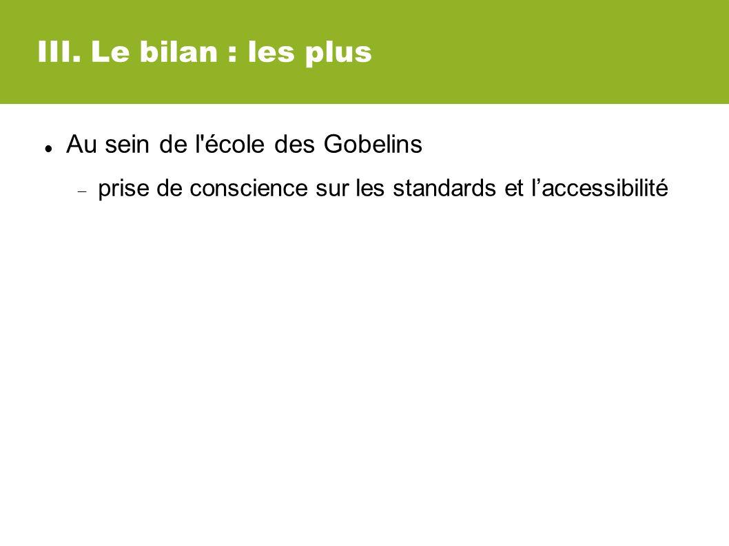 III. Le bilan : les plus Au sein de l'école des Gobelins prise de conscience sur les standards et laccessibilité
