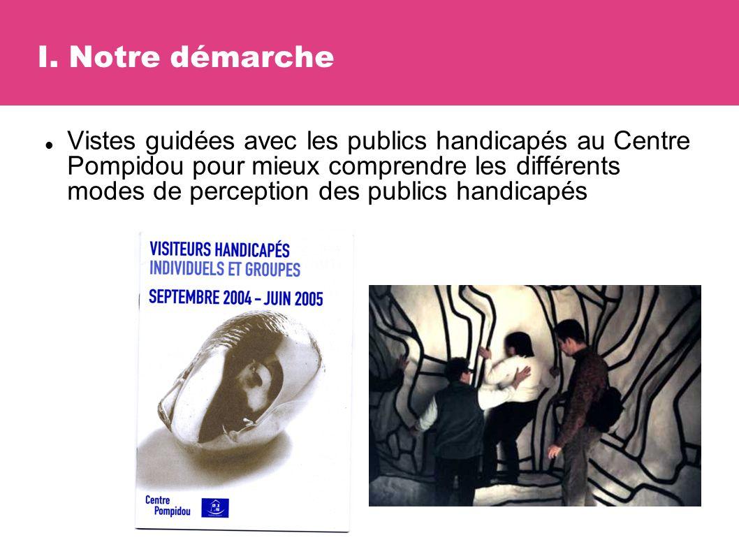 Vistes guidées avec les publics handicapés au Centre Pompidou pour mieux comprendre les différents modes de perception des publics handicapés