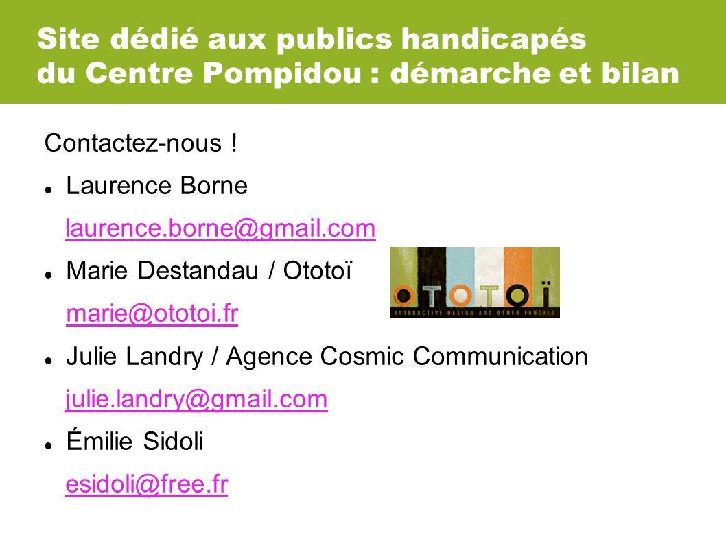 Site dédié aux publics handicapés du Centre Pompidou : démarche et bilan Contactez-nous .