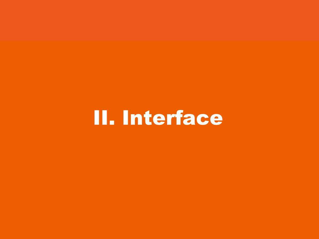 II. Interface