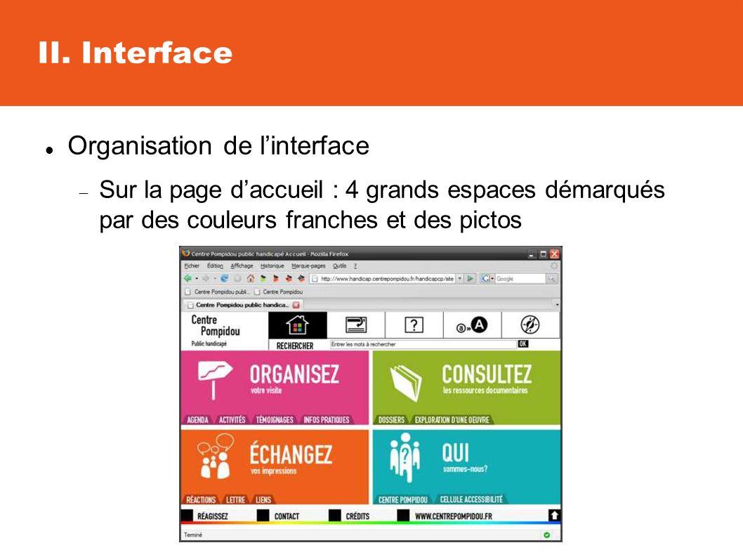 Organisation de linterface Sur la page daccueil : 4 grands espaces démarqués par des couleurs franches et des pictos