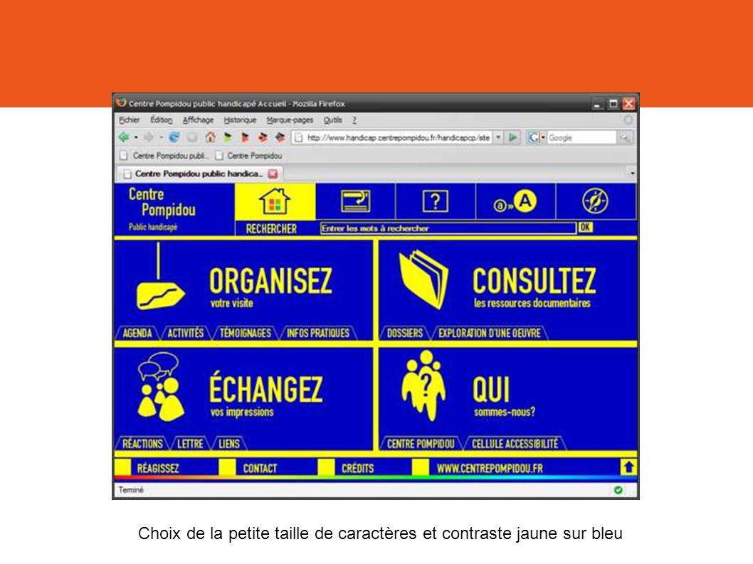 Choix de la petite taille de caractères et contraste jaune sur bleu